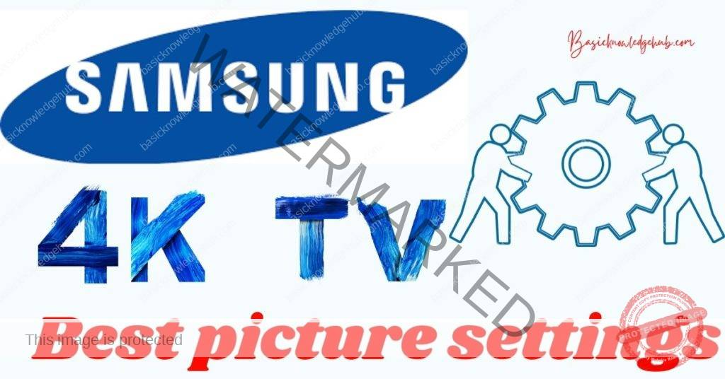 Best picture settings for Samsung 4k tv
