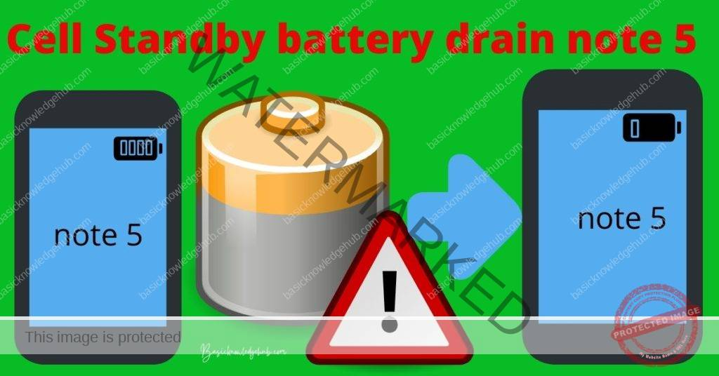 Cell Standby battery drain note 5