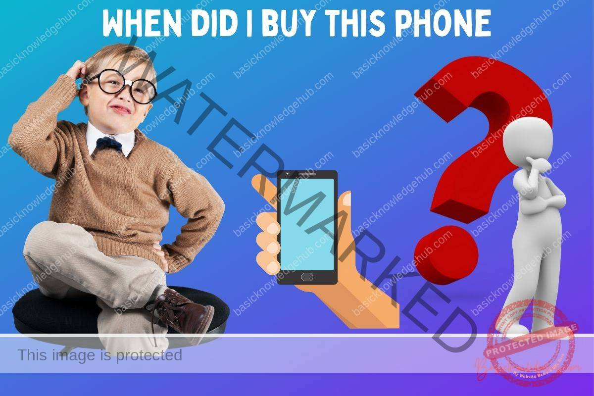 When did I buy this phone