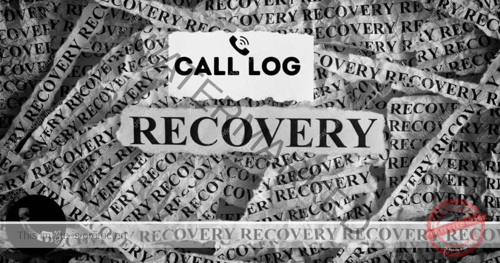 Call Log Recovery