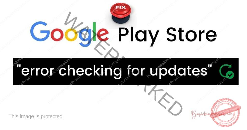 Google Play Store error checking for updates