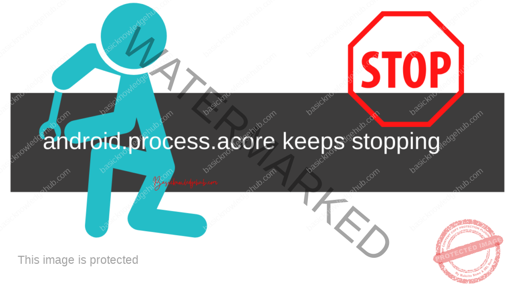 android.process.acore keeps stopping